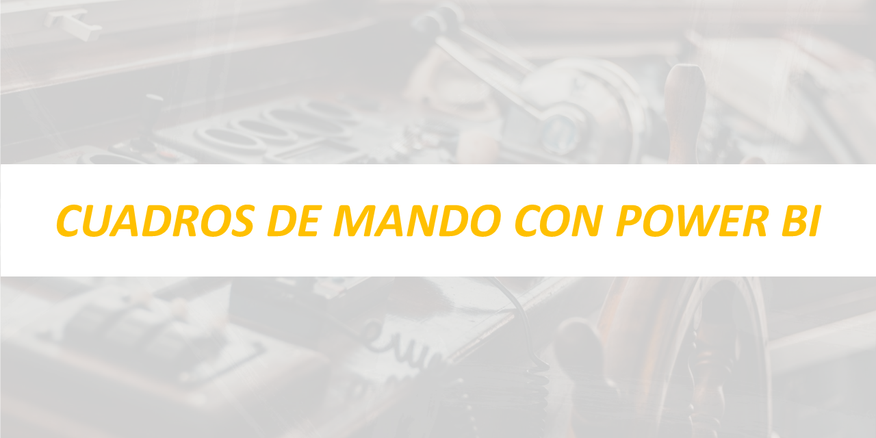 CUADRO DE MANDO CON POWER bi